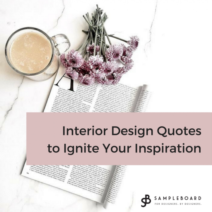 Interior Design Quotes To Ignite Your Inspiration SampleBoard Simple Interior Design Quotes