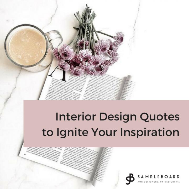 Interior Design Quotes to Ignite Your Inspiration SampleBoard