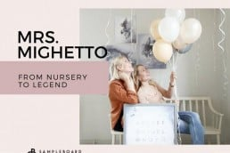 SampleBoard Crush: Mrs. Mighetto - From Nursery to Legend - SampleBoard Blog - A blog about professional moodboard building, global design trends & creative inspiration for your next design project
