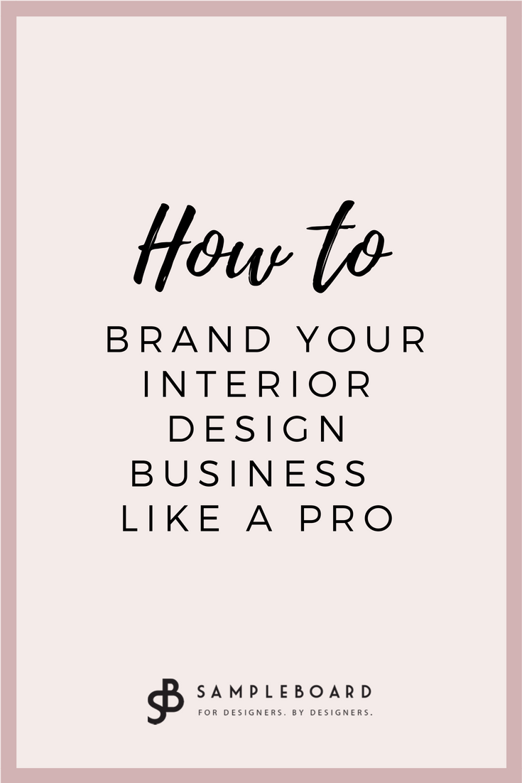 How to brand your interior design business like a pro - everything you need to know