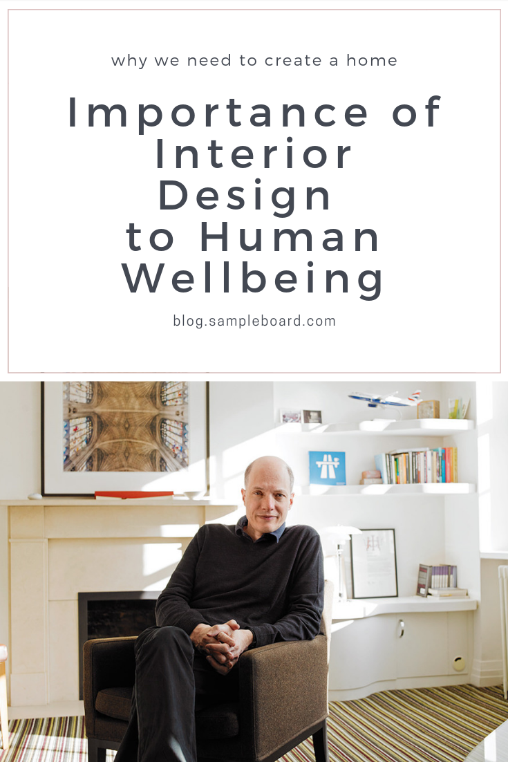 Importance Of Interior Design To Human Wellbeing Sampleboard Blog