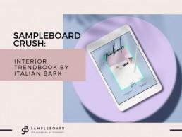 SampleBoard Crush: Interior Trendbook by Italian Bark | SampleBaord
